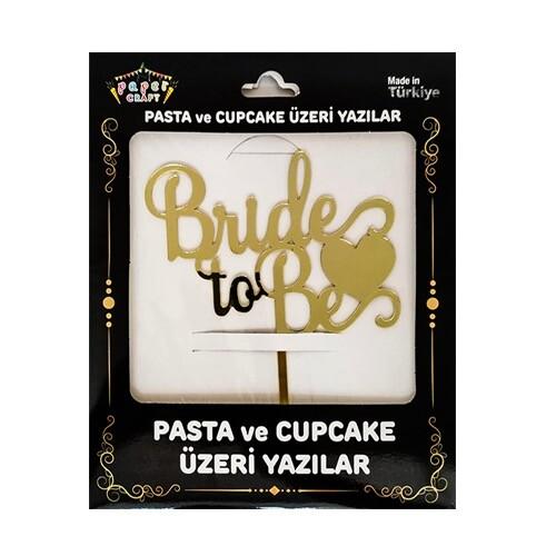 - Pleksi Pasta Üzeri Yazı Gold Brıde To Be