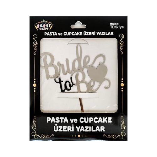 - Pleksi Pasta Üzeri Yazı Gümüş Brıde To Be